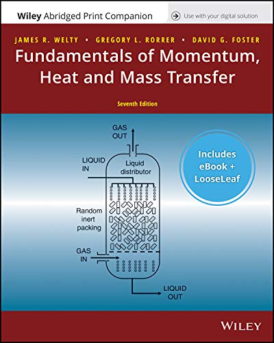 Fundamentals of Momentum, Heat, and Mass Transfer, 7e Enhanced eText with Abridged Print Companion (Fundamentals Of Momentum Heat And Mass Transfer Welty)
