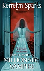 How to Marry a Millionaire Vampire (Love at Stake, Book 1)
