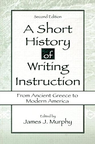 A Short History of Writing Instruction: From Ancient Greece To Modern America