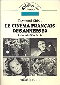 Le cinéma français des années 30 (Bibliothèque du cinéma. 5 continents) par Raymond Chirat