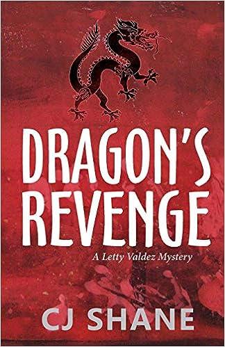 Amazon Dragons Revenge A Letty Valdez Mystery 9780999387443