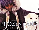Front cover for the book Frozen Land: Vanishing Cultures by Jan Reynolds