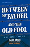 Between My Father and the Old Fool, Maier Cahan and Yosef Neumark, 1578193567