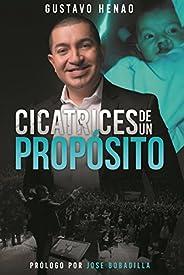 Cicatrices de un Propósito: Detràs de cada proceso que vivimos se encuentra un gran propósito (Spanish Edition