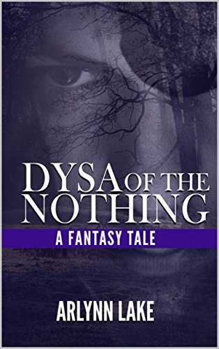Dysa Of The Nothing by Arlynn Lake ebook deal