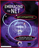 img - for Embracing the Net: Get.Competitive by Dutta, Soumitra, Srivastava, Sandeep (2001) Paperback book / textbook / text book