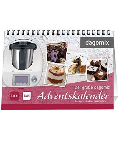 Der große dagomix Adventskalender Rezepte für den Thermomix
