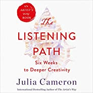 The Listening Path: The Creative Art of Attention: A 6-Week Artist's Way Pro