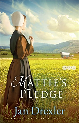 Mattie's Pledge (Journey to Pleasant Prairie Book #2): A Novel cover