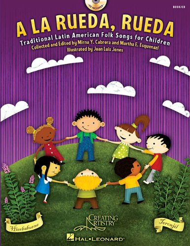 A la rueda, rueda: Traditional Latin American Folk Songs For Children (English and Spanish Edition) ()