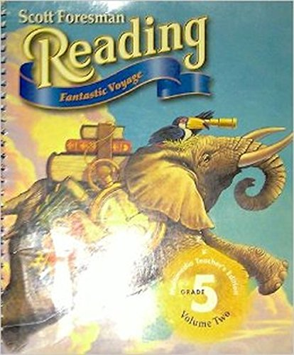 Read Online Scott Foresman Reading Fantastic Voyage Multimedia Teacher S Edition Grade 5 Volume Two PDF