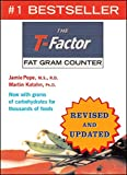 The T-Factor Fat Gram Counter (Revised and Updated)