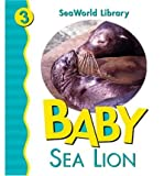 img - for Baby Sea Lion (Seaworld Library) book / textbook / text book