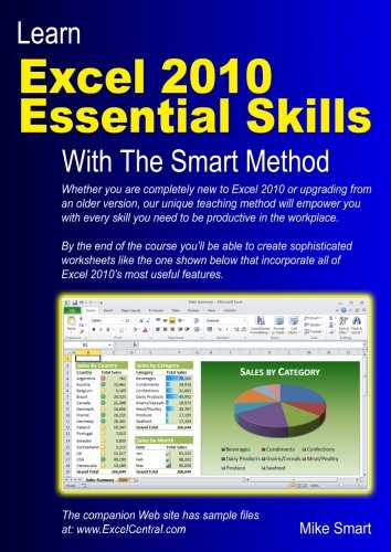 Learn Excel 2010 Essential Skills with The Smart Method: Courseware Tutorial for Self-Instruction to Beginner and Intermediate (Essential Skills Software)