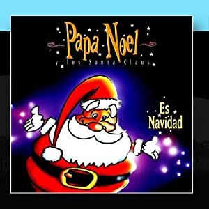 "Papa Nöel Y Los Santa Claus This Christmas: ""The More Beautiful Musical For Childrens"""