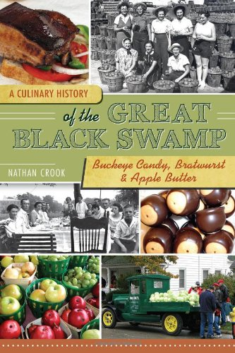 Download A Culinary History of the Great Black Swamp: Buckeye Candy, Bratwurst & Apple Butter (American Palate) PDF