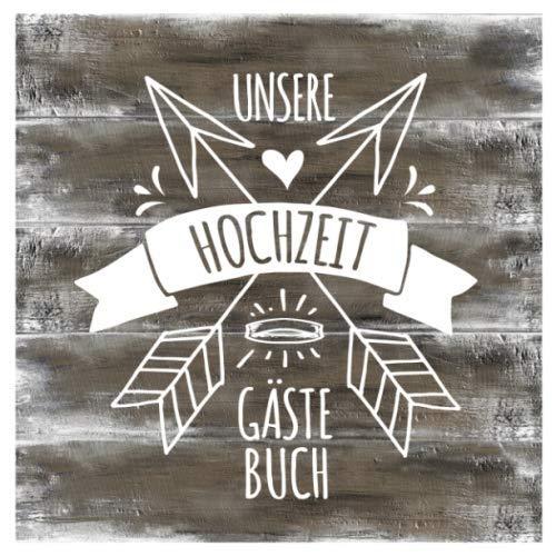 Unsere Hochzeit Gästebuch: Rustikal Holz Boho Design Gäste Buch Unliniert zum Ausfüllen - Blanko Hochzeitsfeier Brautpaar Erinnerungsalbum, Leere Seiten - Modern Vintage Holzoptik (German Edition) (Holz-hölzer)