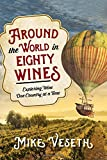 img - for Around the World in Eighty Wines: Exploring Wine One Country at a Time book / textbook / text book