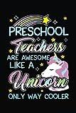 Preschool Teachers Are Awesome Like A Unicorn Only