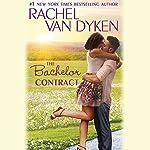 The Bachelor Contract: The Bachelors of Arizona, Book 3 | Rachel Van Dyken