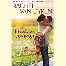 The Bachelor Contract: The Bachelors of Arizona, Book 3 Audiobook by Rachel Van Dyken Narrated by Annie Green, Douglas Berger