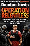 img - for Operation Relentless: The Hunt for the Richest, Deadliest Criminal in History book / textbook / text book