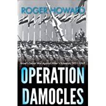 Operation Damocles: Israel's Secret War Against Hitler's Scientists 1951–1967