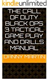 The Call Of Duty Black Ops 3 Tactical Game Play And Drills Manual (The Call Of Duty Tactical Game Play And Drills Manual)