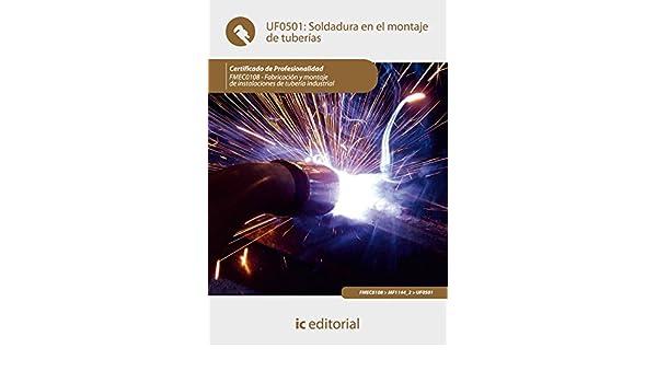 Soldadura en el montaje de tuberías : fabricación y montaje de instalaciones de tubería industrial: Manuel Jesús Sánchez Marchante: 9788483649459: ...