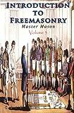 Introduction to Freemasonry - Master Mason: Volume 3