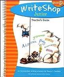 Writeshop Junior, Book D, Teacher's Guide: An Incremental Writing Program