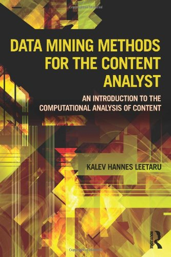 Data Mining Methods for the Content Analyst: An Introduction to the Computational Analysis of Content (Routledge Communication Series) -  Kalev Leetaru, Hardcover