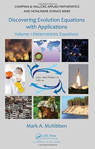 Discovering Evolution Equations with Applications: Volume 1-Deterministic Equations (Chapman & Hall/CRC Applied Math