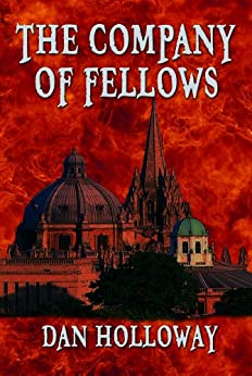 The Company of Fellows by [Holloway, Dan]