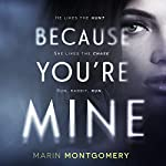 Because You're Mine | Marin Montgomery