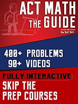 The Guide to ACT Math: Skip the Prep Courses by [Brezinski, Jacob]