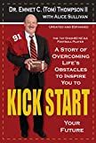 Kick Start: A Story of Overcoming Life's Obstacles to Inspire You to Kick Start Your Future