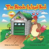 The Rhode Island Red Who Loved the Garage, Doris Haines, 1770677674