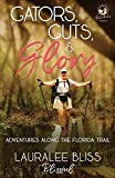 Gators, Guts, & Glory: Adventures Along the Florida Trail (Hiking Adventures)