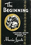 img - for The beginning: Creation myths around the world book / textbook / text book