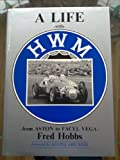 A Life with HWM : From Aston to Facel Vega, Hobbs, Fred, 0854297189