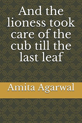 Download And the lioness took care of the cub till the last leaf pdf