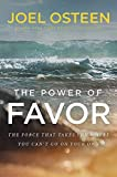 The Power of Favor: The Force That Will Take You Where You Can't Go on Your Own: more info
