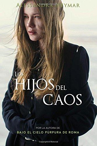 Los hijos del caos: Trilogía Los Hijos del Caos (Volume 1) (Spanish Edition)