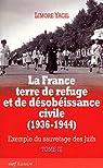 La France, terre de refuge et de désobéissance civile (1936-1944) : Exemple du sauvetage des Juifs Tome 3, Implication des milieux catholiques et protestants, L'aide des resistants par Yagil