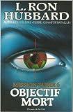 Mission Terre, Tome 6 : Objectif Mort de Ron Hubbard ( 1 octobre 1989 )