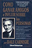 Como Ganar Amigos (How to Win Friends and Influence People), Dale Carnegie, 9500702959