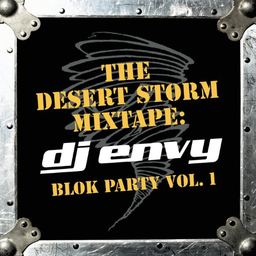 The Desert Storm Mixtape: DJ Envy Blok Party Vol. 1 (Clean Version) [Clean]