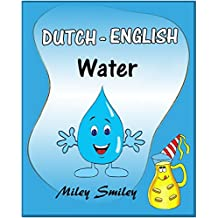 "Learn Dutch with Fun Short Stories: ""Water"" (learn Dutch with beginner stories, parallel text Dutch – English) (Dutch Edition)"