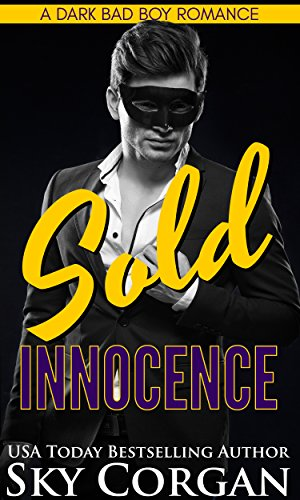 Sold Innocence: A Dark Bad Boy Romance